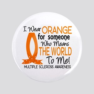 """Means World To Me 1 Multiple Sclerosis 3.5"""" Button"""