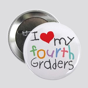 I Love My 4th Graders Button