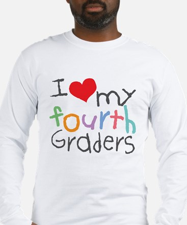 I Love My 4th Graders Long Sleeve T-Shirt
