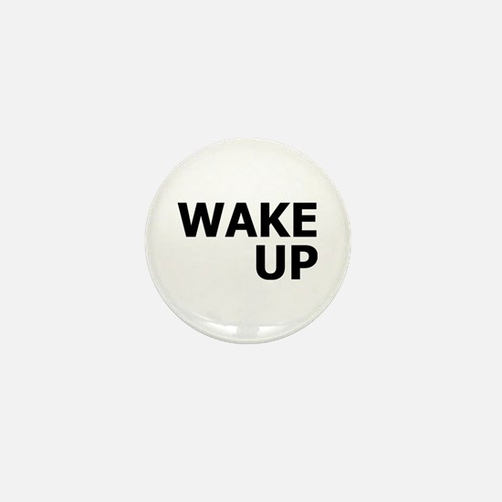 Wake Up Mini Button