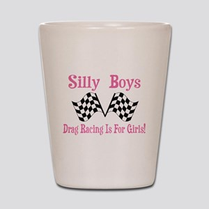 DRAG RACING IS FOR GIRLS Shot Glass