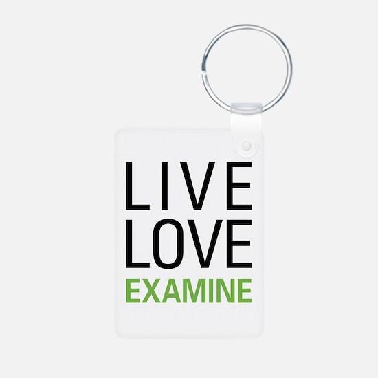 Live Love Examine Keychains