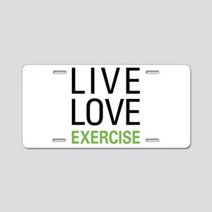 Live Love Exercise Aluminum License Plate