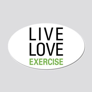 Live Love Exercise 20x12 Oval Wall Decal