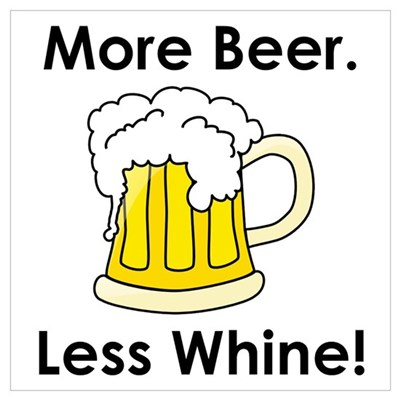Beer. Less Whine! Wall Art Framed Print