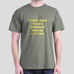 I'm Not A Tease Dark T-Shirt