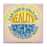 ACIM Keepsake Tile Coaster-Reality can dawn