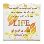ACIM Keepsake Tile Coaster-You must relinguish