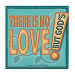 ACIM Keepsake Tile Coaster-No love but God'so