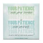 ACIM Keepsake Tile Coaster- Your patience