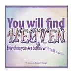ACIM Keepsake Tile Coaster-You will find Heaven