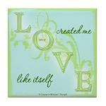 ACIM Keepsake Tile Coaster-Love created me