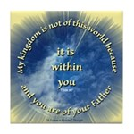 ACIM Keepsake Tile Coaster- Kingdom is within you