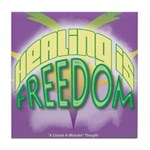 ACIM Keepsake Tile Coaster- Healing is freedom