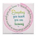 ACIM Keepsake Tile Coaster- Everything you teach