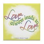 ACIM Keepsake Tile Coaster - Love leads to love