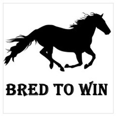 Bred To Win Horse Racing Wall Art Poster