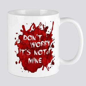 Not My Blood Mug