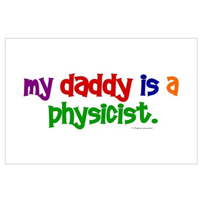 My Daddy Is A Physicist (PRIMARY) Wall Art Poster