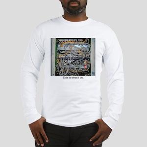 """What I Do"" Long Sleeve T-Shirt"