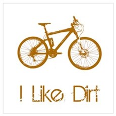 I Like Dirt Wall Art Poster