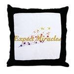 Expect Miracles Throw Pillow