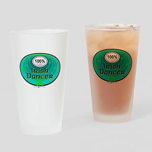 100 PERCENT IRISH DANCER Drinking Glass