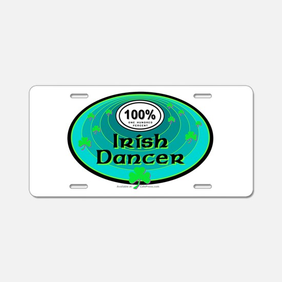 100 PERCENT IRISH DANCER Aluminum License Plate