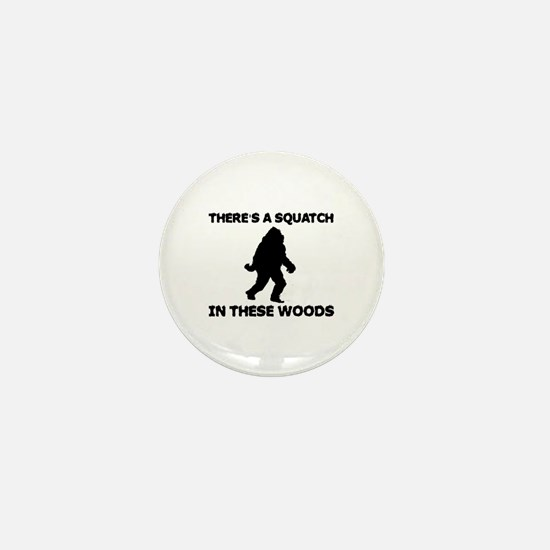 There's a Squatch in these wo Mini Button
