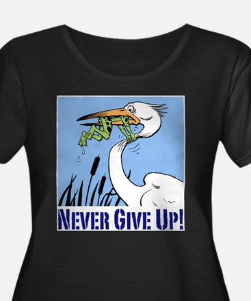 Never Give U Plus Size T-Shirt