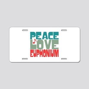 Peace Love Euphonium Aluminum License Plate