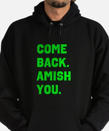 Come Back. Amish you. Hoodie (dark)