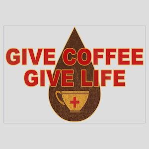 Give Coffee Give Life Wall Art