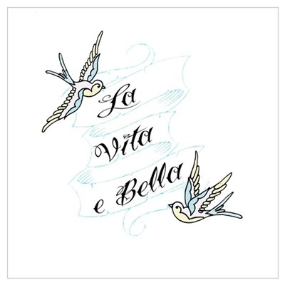 La Vita e Bella - Life is Bea Wall Art Poster