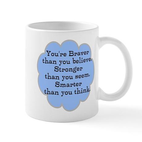 Braver than you Think Mug