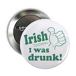 """Irish I Was Drunk 2.25"""" Button"""