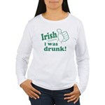 Irish I Was Drunk Women's Long Sleeve T-Shirt