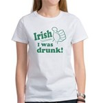 Irish I Was Drunk Women's T-Shirt