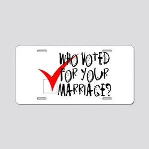 Who Voted For Your Marriage? Aluminum License Plat