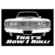 How I Roll - Dodge Coronet Wall Art Poster