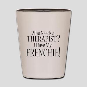 THERAPIST Frenchie Shot Glass