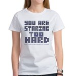 You Are Staring To Hard Women's T-Shirt