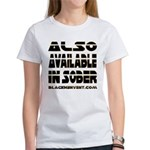 Available In Sober! Women's T-Shirt