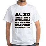 Available In Sober! White T-Shirt