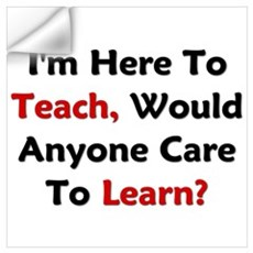 Anyone Care To Learn? Wall Art Wall Decal