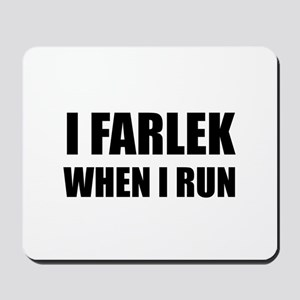 Fartlek When Run Mousepad