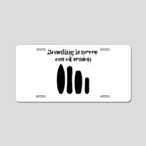 Never out of season Aluminum License Plate