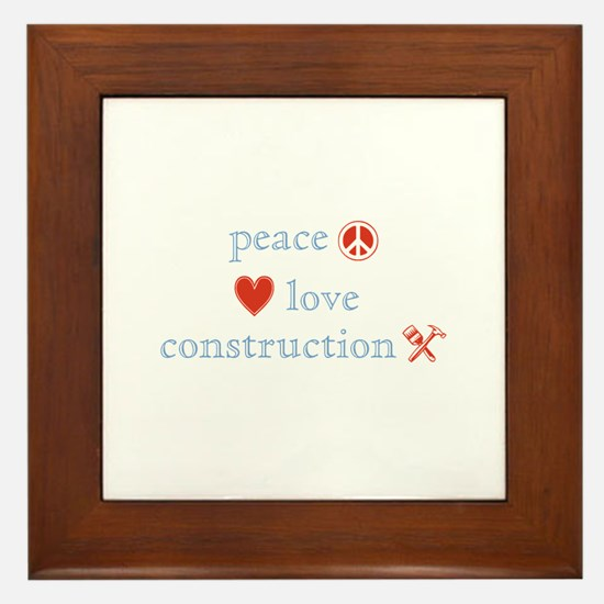 Peace, Love and Construction Framed Tile