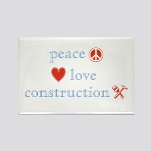 Peace, Love and Construction Rectangle Magnet