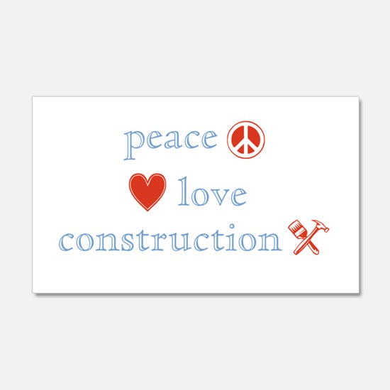 Peace, Love and Construction 22x14 Wall Peel
